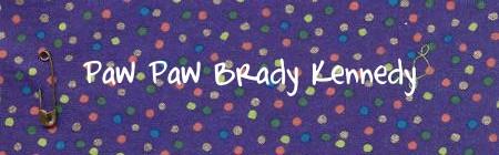 In Memory of Paw Paw Brady Kennedy